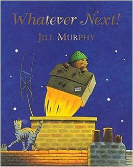Whatever Next!. Jill Murphy: Murphy, Jill: 9780230015470: Amazon ...