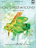 How Sweet the Sound!: Old Hymns Made New