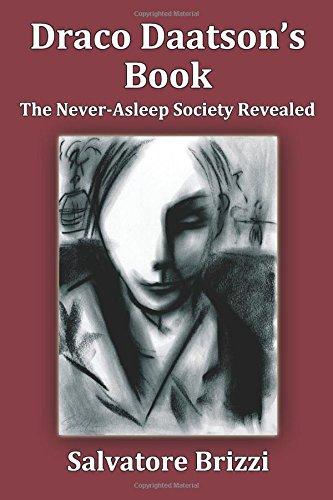 Draco Daatson's Book: The Never Asleep Society Revealed (Consciousness Classics)