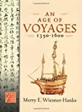 An Age of Voyages, 1350-1600, Merry E. Wiesner-Hanks, 0195176723