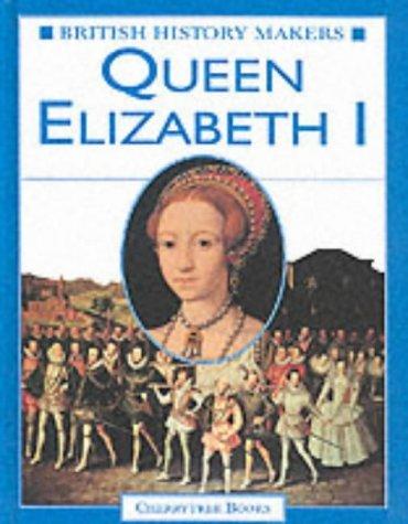 Queen Elizabeth I (British History Makers) by Leon Ashworth (2002-02-01) ebook