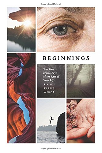Beginnings: The First Seven Days of the Rest of Your Life