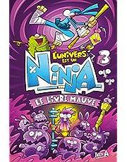 L'Univers est un Ninja 3: Le livre mauve
