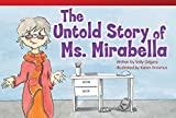 The Untold Story of Ms. Mirabella (library bound) (Fiction Reader)