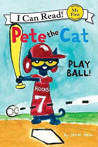 [(Pete the Cat : Play Ball!)] [By (author) James Dean] published on (March, 2013) ()
