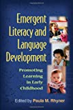 Emergent Literacy and Language Development: Promoting Learning in Early Childhood (Challenges in Language and Literacy)