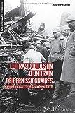 Tragique Destin d'un Train de Permissionnaires Maurienne 12 Decembre 1917