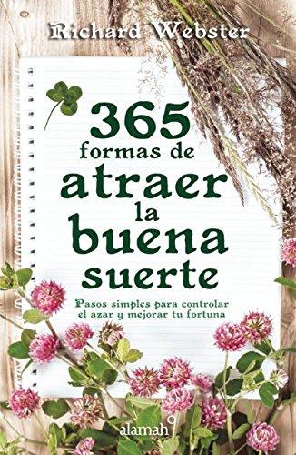 365 formas de atraer la buena suerte (Spanish Edition)