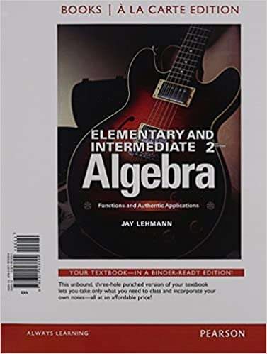 Elementary intermediate algebra functions authentic elementary intermediate algebra functions authentic applications books a la carte edition 2nd edition jay lehmann 9780321923394 amazon books fandeluxe Choice Image