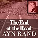 End of the Road Audiobook by Ayn Rand Narrated by Ayn Rand