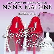 Strollers & Stilettos: In Stilettos, Book 4 | Nana Malone