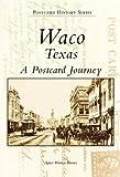 Waco, TX Postcards (TX) (Postcard History Series)