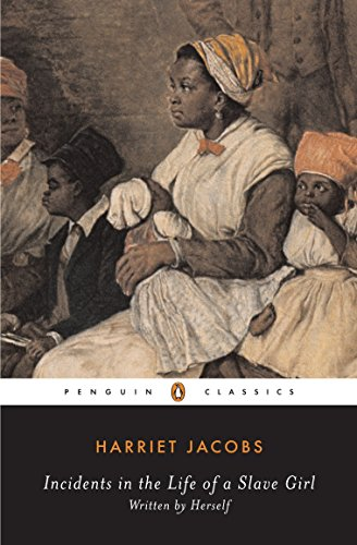 Incidents in the Life of a Slave Girl: Written by Herself (Penguin Classics)