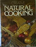Creative Natural Cooking, Outlet Book Company Staff and Random House Value Publishing Staff, 051727664X