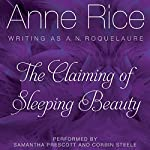 The Claiming of Sleeping Beauty: Sleeping Beauty Trilogy, Book 1 | Anne Rice