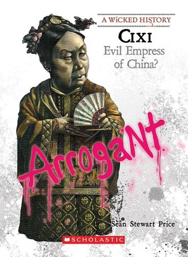 CIXI: Evil Empress Of China? (Wicked History (Paperback))