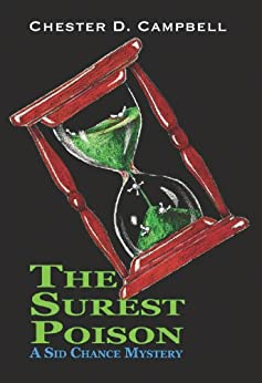 The Surest Poison (Sid Chance Myseries Book 1) by [Campbell, Chester D.]