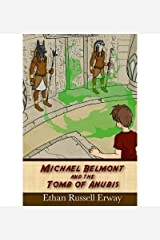 Michael Belmont and the Tomb of Anubis [Paperback] [2011] (Author) Ethan Russell Erway Paperback