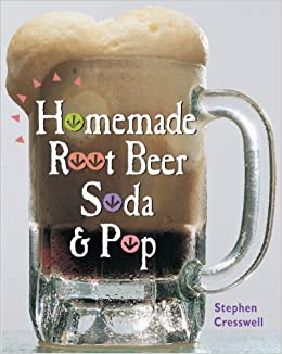 Book Homemade Root Beer, Soda & Pop by Stephen Cresswell (1998-01-06)