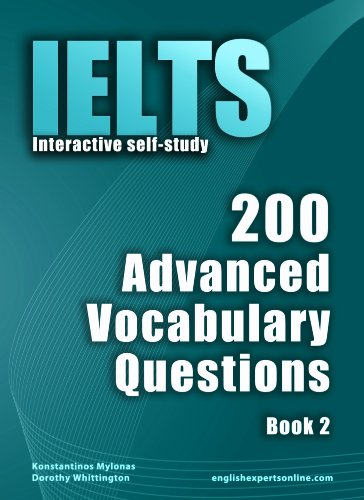 Download IELTS Interactive self-study: 200 Advanced Vocabulary Questions/ Book 2. A powerful method to learn the vocabulary you need. Pdf