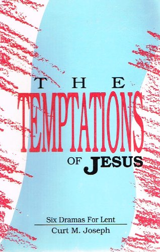 The Temptations of Jesus: Six Dramas for Lent