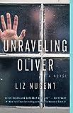 """""""Unraveling Oliver - A Novel"""" av Liz Nugent"""
