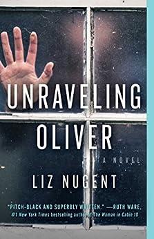 Unraveling Oliver: A Novel by [Nugent, Liz]