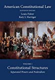 American Constitutional Law, Volume One: Constitutional Structures: Separated Powers and Federalism, Eleventh Edition