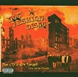 The City Is Alive Tonight Live In Baltimore by Dog Fashion Disco (2008-01-13)