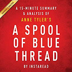 A Spool of Blue Thread by Anne Tyler: A 15-Minute Summary & Analysis