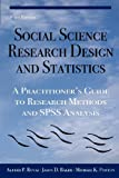 Social Science Research Design and Statistics : A Practitioner's Guide to Research Methods and SPSS Analysis, Rovai, Alfred P. and Baker, Jason D., 0978718674