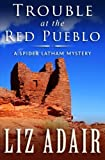 red adair - Trouble at the Red Pueblo (A Spider Latham Mystery) (Volume 4)