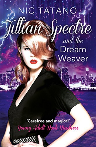 Jillian Spectre and the Dream Weaver (The Adventures of Jillian Spectre, Book 2) by HarperImpulse