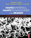 Nanomaterials, Nanotechnologies and Design: An Introduction for Engineers and Architects by Daniel L. Schodek, Paulo Ferreira and Michael F. Ashby Picture