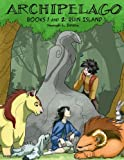 Archipelago Book 1-2: Ruin Island (Volume 1)
