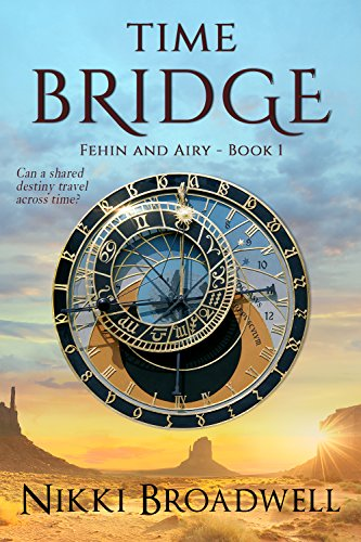 Book: The Bridge - Can a shared destiny travel across time? by Nikki Broadwell