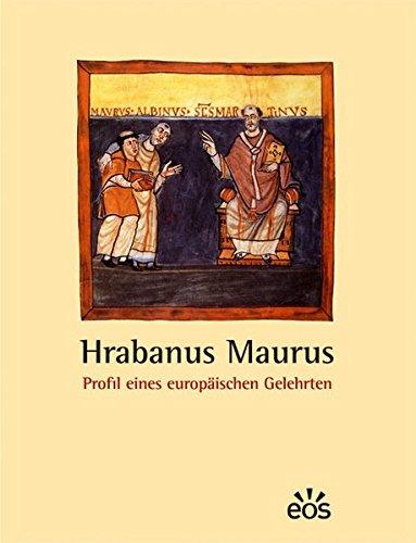 Hrabanus Maurus - Profil eines europäischen Gelehrten: Beiträge zum Hrabanus-Jahr 2006