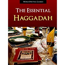 NEW REVISED 2011 HAGGADAH - THE ESSENTIAL HAGGADAH (Illustrated, Expanded, and Fully Annotated Version) Complete Authorized Union Haggadah of Pesach for ... of Pesach | Passover Haggadah | Haggadah)