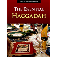 NEW REVISED 2011 HAGGADAH - THE ESSENTIAL HAGGADAH (Illustrated, Expanded, and Fully Annotated Version) Complete Authorized Union Haggadah of Pesach for ... | Passover Haggadah | Haggadah Book 1)