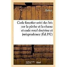 Code Forestier Suivi Des Lois Sur La Paache Et La Chasse Et Code Rural