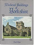 img - for Medieval Buildings of Yorkshire by Peter F. Ryder (1982-02-25) book / textbook / text book