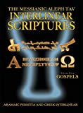 Messianic Aleph Tav Interlinear Scriptures Volume Four the Gospels, Aramaic Peshitta-Greek-Hebrew-Phonetic Translation-English, Bold Black Edition Study Bible