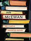 """My Purple Scented Novel"" av Ian McEwan"