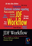JDF Workflow : A Guide to Automation in the Graphic Communications Industry, Hoffmann-Walbeck, Thomas and Riegel, Sebastian, 0883627183