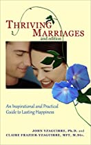 Thriving Marriages - 2nd Edition (an Inspirational And Practical Guide To Lasting Happiness)