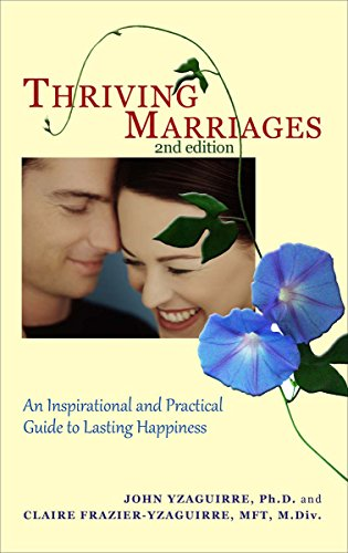 Thriving marriages 2nd edition an inspirational and practical thriving marriages 2nd edition an inspirational and practical guide to lasting happiness by fandeluxe Choice Image