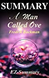 Summary - A Man Called Ove: Novel by Fredrik Backman (A Man Called Ove - A Complete Summary:  Novel, Book, Paperback, Hardcover, Audible, Audiobook  1)