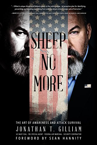 Sheep No More: The Art of Awareness and Attack Survival by [Gilliam, Jonathan T.]