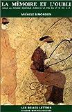 La Mémoire et L'oubli : Dans la Pensée Grecque Jusqu'à la Fin du Ve Siècle Avant J.-C.: Psychologie Archaïque, Mythes et Doctrines, Simondon, Michèle, 2251324046