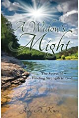 A Widow's Might: The Secret of Finding Strength in God Paperback